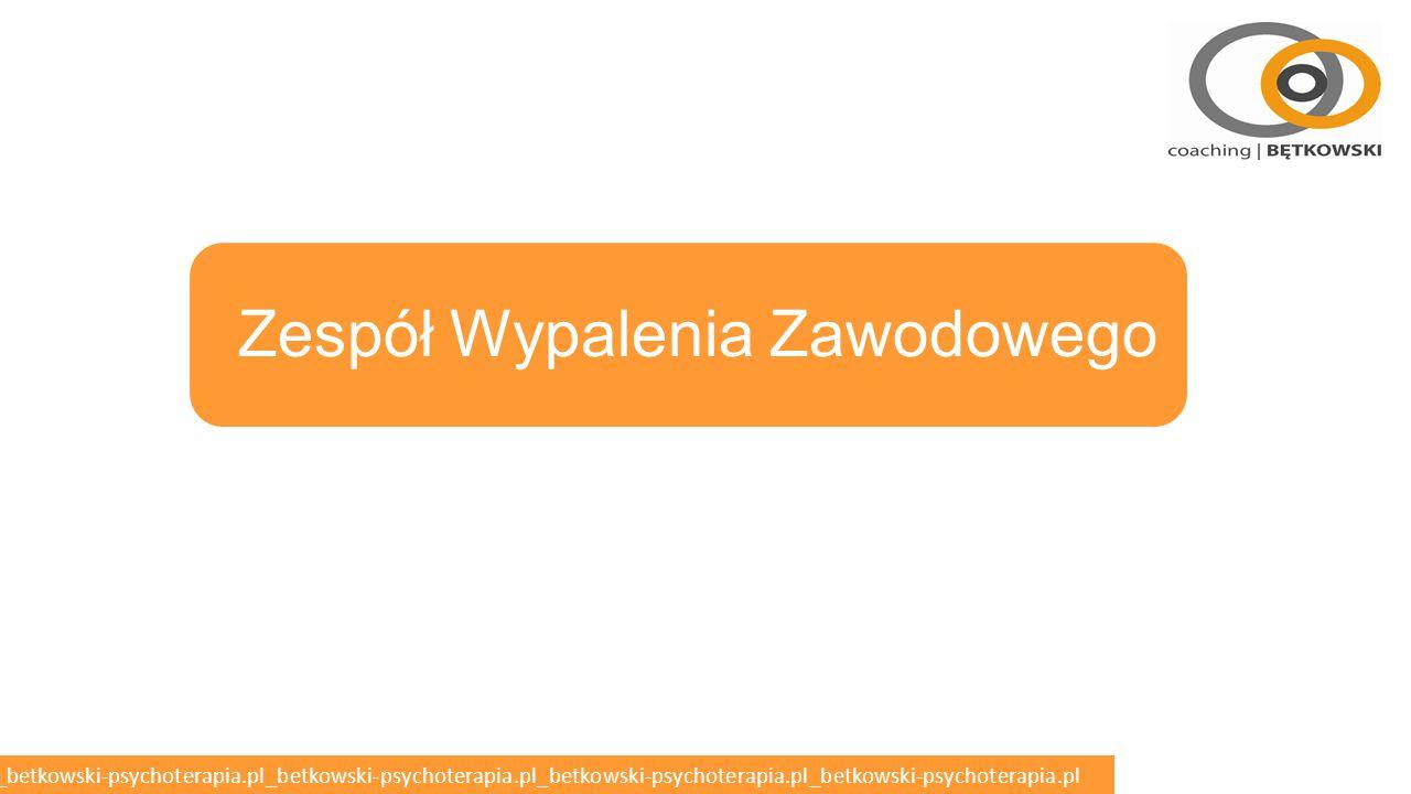 betkowski-psychoterapia.pl_betkowski-psychoterapia.pl_betkowski-psychoterapia.pl_betkowski-psychoterapia.pl_betkowski-psychoterapia.pl Zespół Wypalenia Zawodowego
