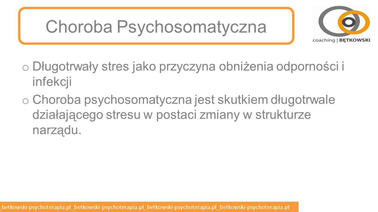 betkowski-psychoterapia.pl_betkowski-psychoterapia.pl_betkowski-psychoterapia.pl_betkowski-psychoterapia.pl_betkowski-psychoterapia.pl Sprawdź ryzyko choroby o Z badań Holmesa i Rahe a wynika interesująca zależność statystyczna pomiędzy stresorami, a prawdopodobieństwem zapadnięcia na poważną chorobę: o 150–199 jednostek stresu = 37-procentowa szansa choroby w ciągu kolejnych 2 lat o 200–299 jednostek stresu = 51-procentowa szansa choroby w ciągu kolejnych 2 lat o ponad 300 jednostek stresu = 79-procentowa szansa choroby w ciągu kolejnych 2 lat o Jeśli dokonasz obliczeń i okaże się, że masz wysoki wynik, nie polecamy traktować tego jak wyroku zapadnięcia na poważną chorobę – warto jednak zastanowić się nad trybem życia, nauką technik relaksacyjnych i możliwościami zadbania o zdrowie tak, aby nie przysparzało wam kłopotów w przyszłości.