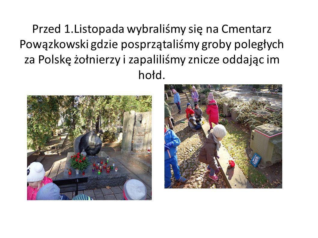 Przed 1.Listopada wybraliśmy się na Cmentarz Powązkowski gdzie posprzątaliśmy groby poległych za Polskę żołnierzy i zapaliliśmy znicze oddając im hołd.