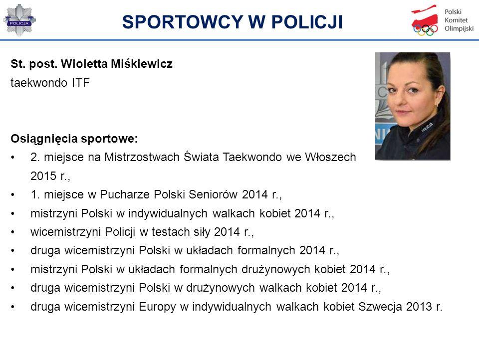 St. post. Wioletta Miśkiewicz taekwondo ITF Osiągnięcia sportowe: 2. miejsce na Mistrzostwach Świata Taekwondo we Włoszech 2015 r., 1. miejsce w Pucha