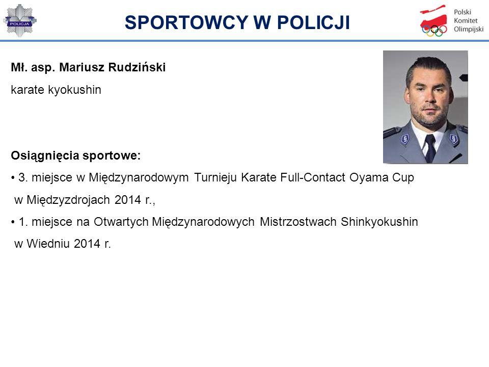 Mł. asp. Mariusz Rudziński karate kyokushin Osiągnięcia sportowe: 3. miejsce w Międzynarodowym Turnieju Karate Full-Contact Oyama Cup w Międzyzdrojach