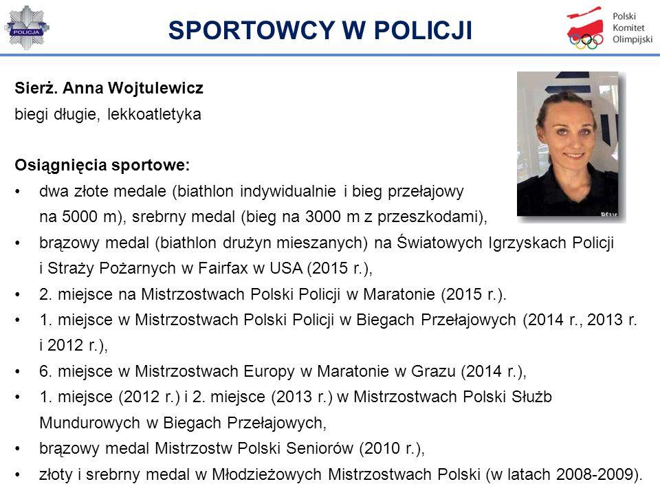 Sierż. Anna Wojtulewicz biegi długie, lekkoatletyka Osiągnięcia sportowe: dwa złote medale (biathlon indywidualnie i bieg przełajowy na 5000 m), srebr