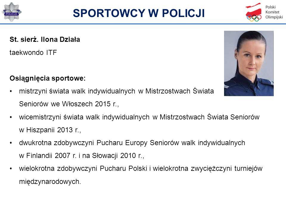 St. sierż. Ilona Działa taekwondo ITF Osiągnięcia sportowe: mistrzyni świata walk indywidualnych w Mistrzostwach Świata Seniorów we Włoszech 2015 r.,