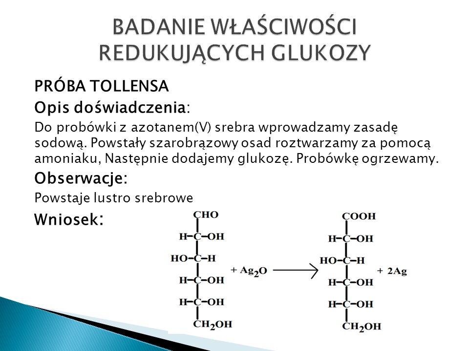 PRÓBA TOLLENSA Opis doświadczenia: Do probówki z azotanem(V) srebra wprowadzamy zasadę sodową.