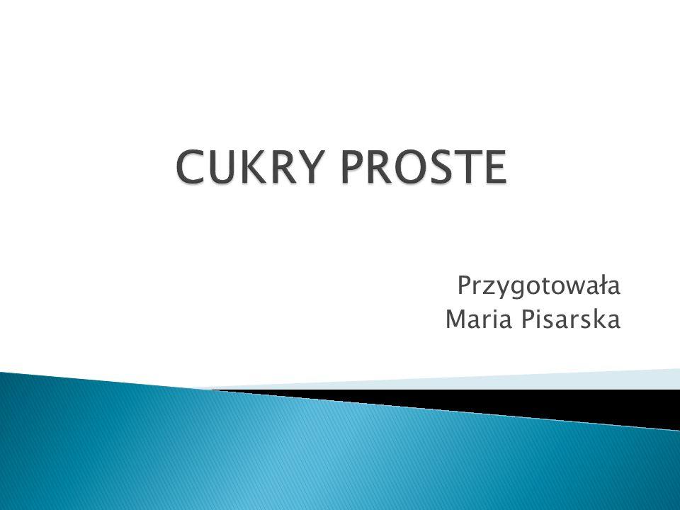 Przygotowała Maria Pisarska