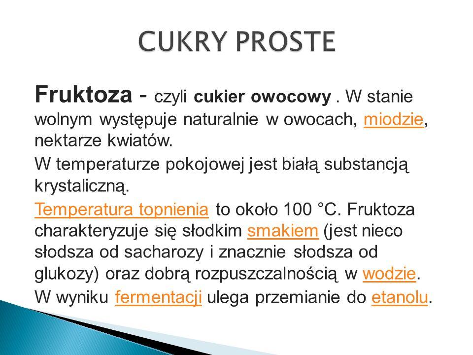 Fruktoza - czyli cukier owocowy.