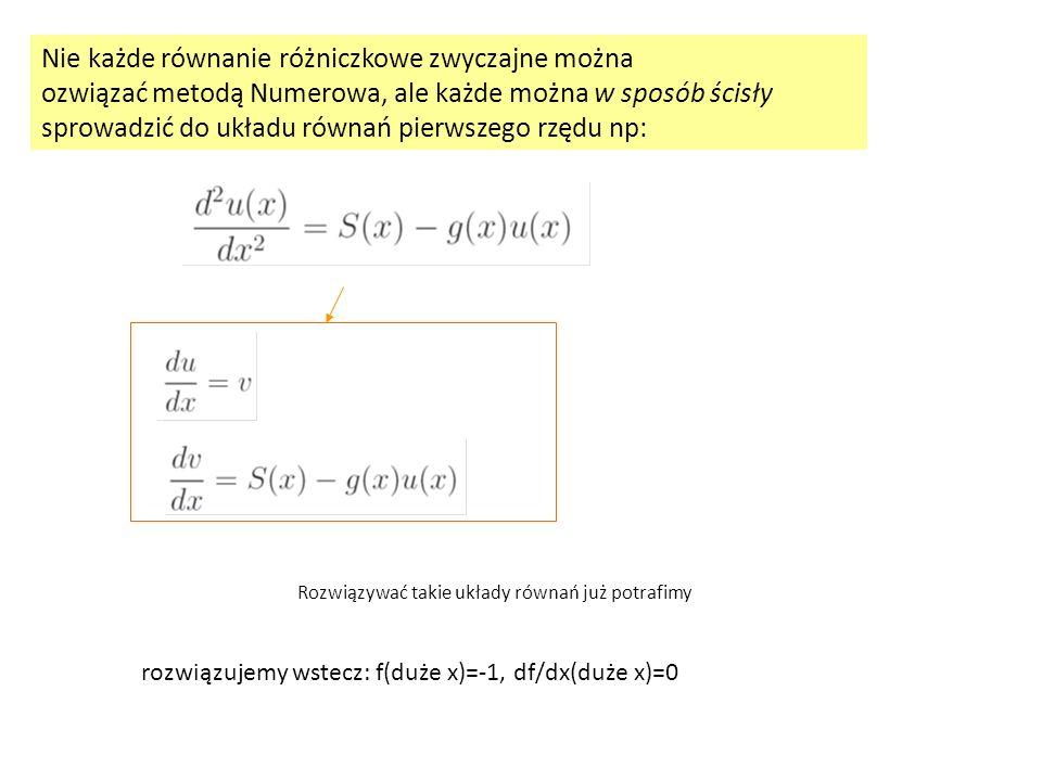 Nie każde równanie różniczkowe zwyczajne można ozwiązać metodą Numerowa, ale każde można w sposób ścisły sprowadzić do układu równań pierwszego rzędu
