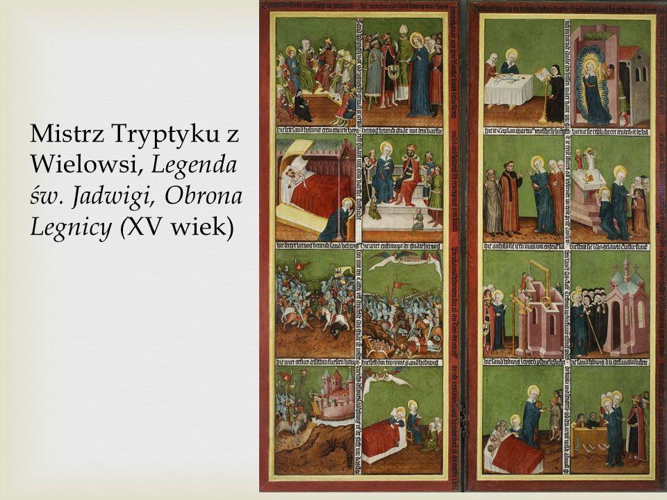Mistrz Tryptyku z Wielowsi, Legenda św. Jadwigi, Obrona Legnicy ( XV wiek)
