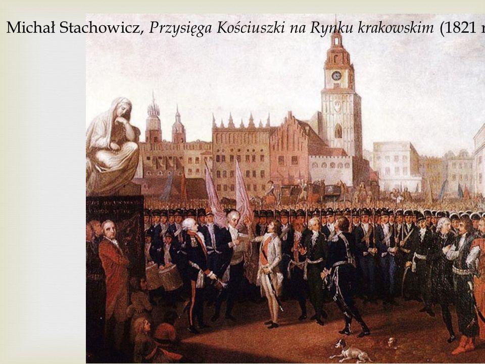 Michał Stachowicz, Przysięga Kościuszki na Rynku krakowskim (1821 r.)