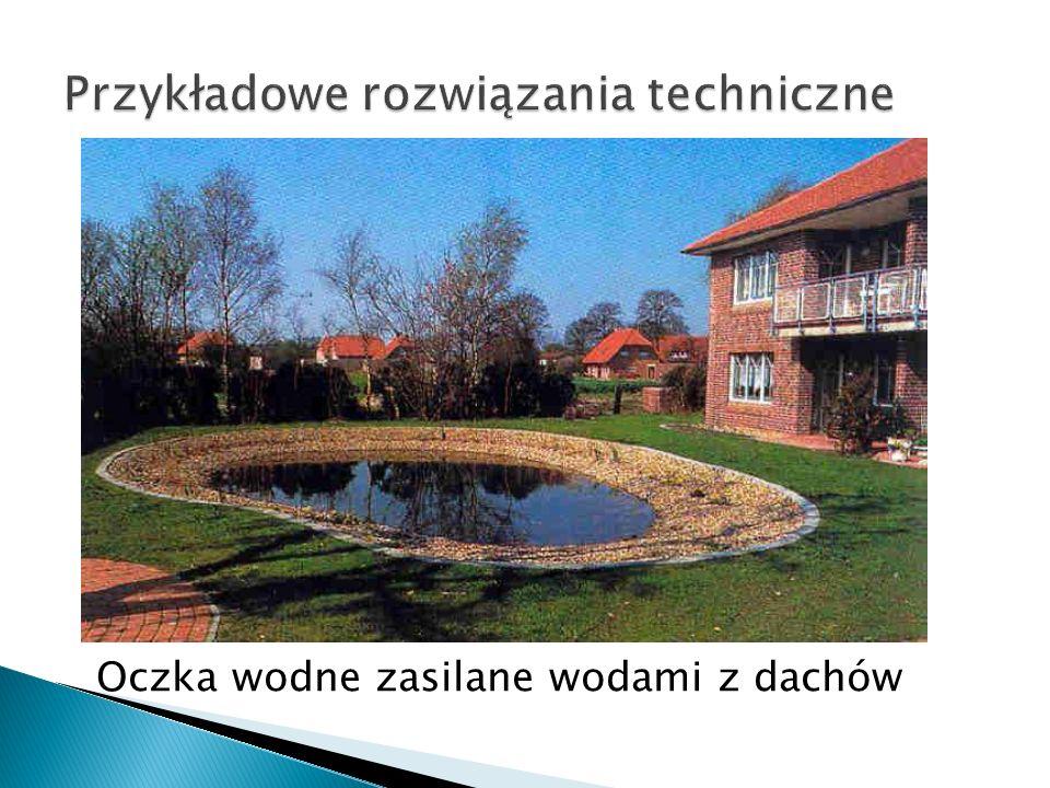 Oczka wodne zasilane wodami z dachów
