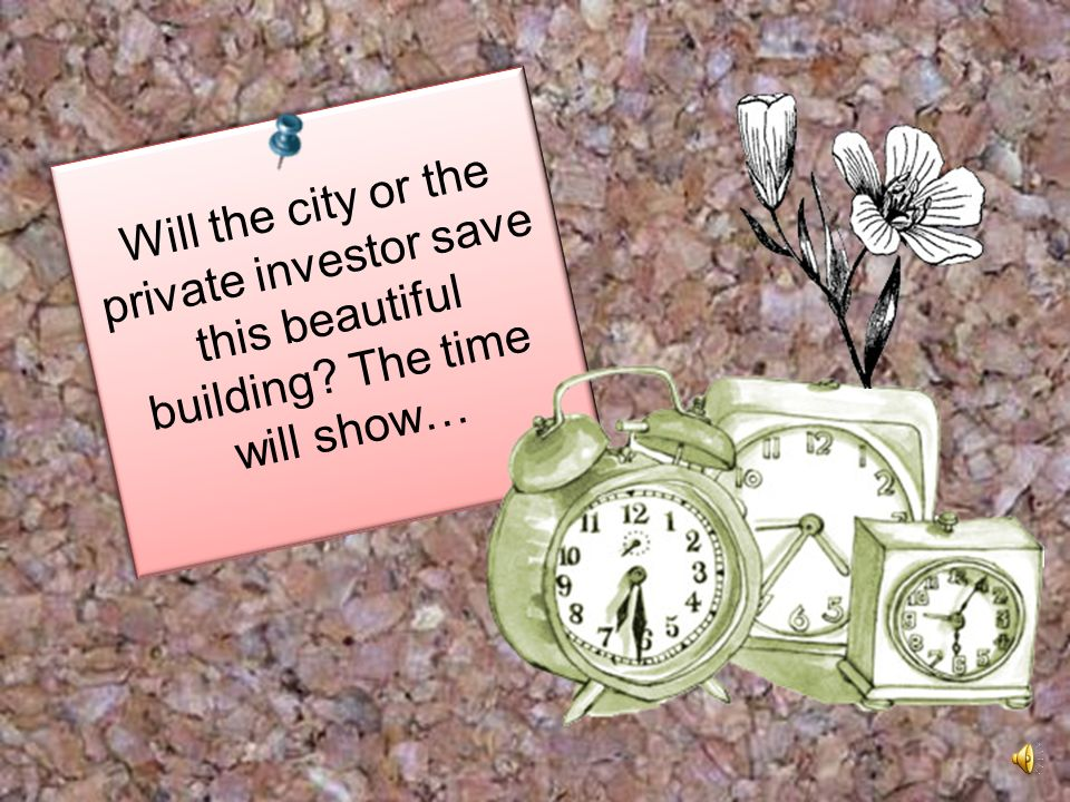 Will the city or the private investor save this beautiful building? The time will show…
