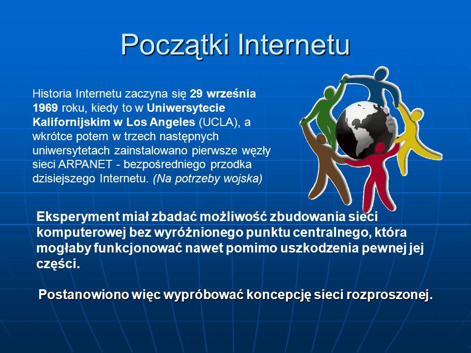 Początki Internetu Historia Internetu zaczyna się 29 września 1969 roku, kiedy to w Uniwersytecie Kalifornijskim w Los Angeles (UCLA), a wkrótce potem