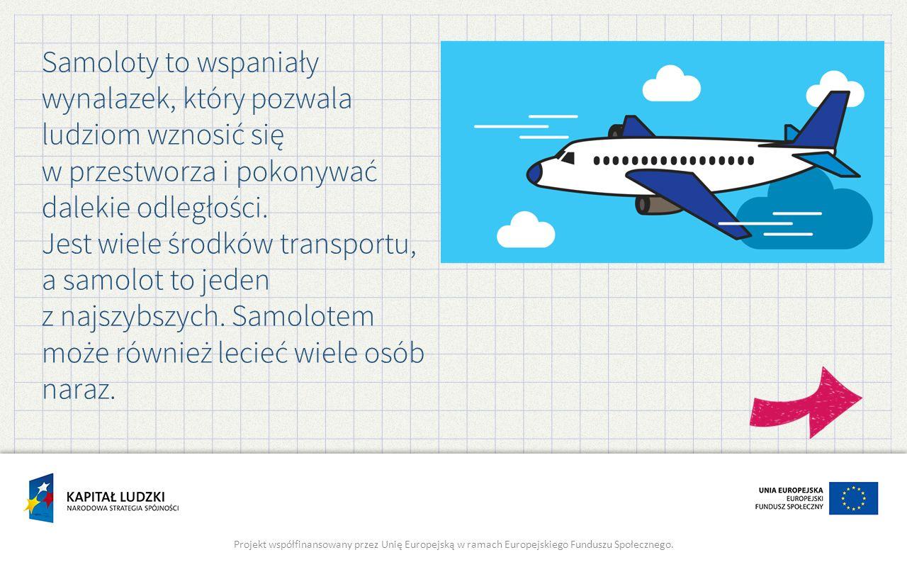 Samoloty to wspaniały wynalazek, który pozwala ludziom wznosić się w przestworza i pokonywać dalekie odległości.