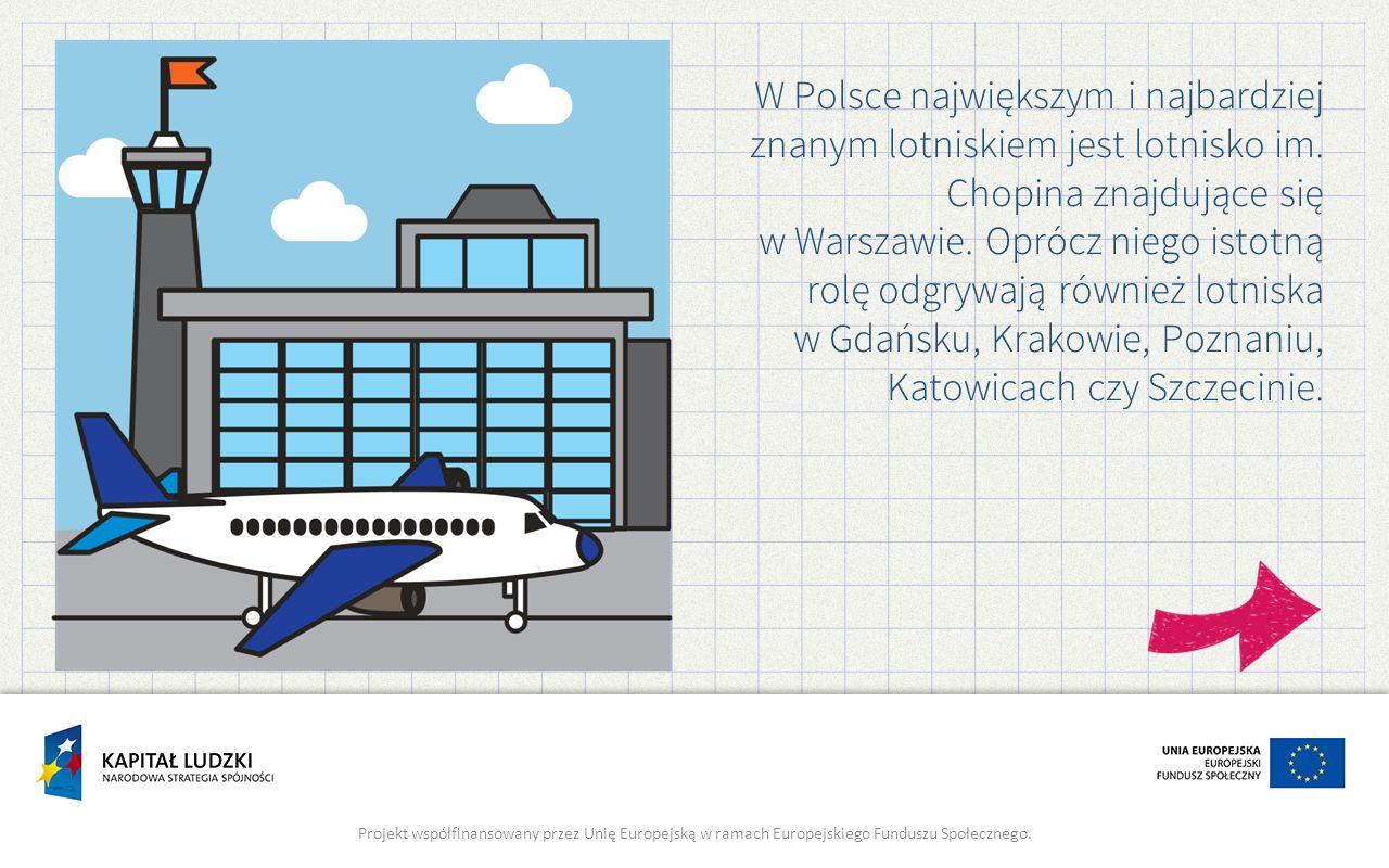 W Polsce największym i najbardziej znanym lotniskiem jest lotnisko im.