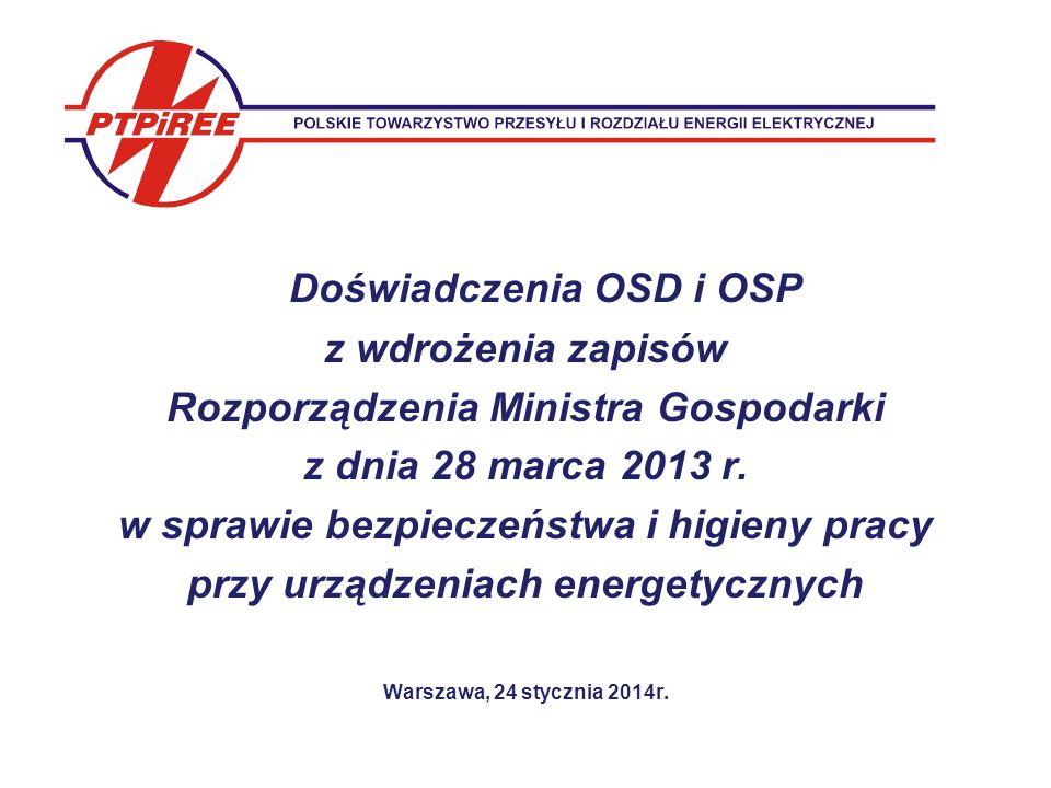 Doświadczenia OSD i OSP z wdrożenia zapisów Rozporządzenia Ministra Gospodarki z dnia 28 marca 2013 r.