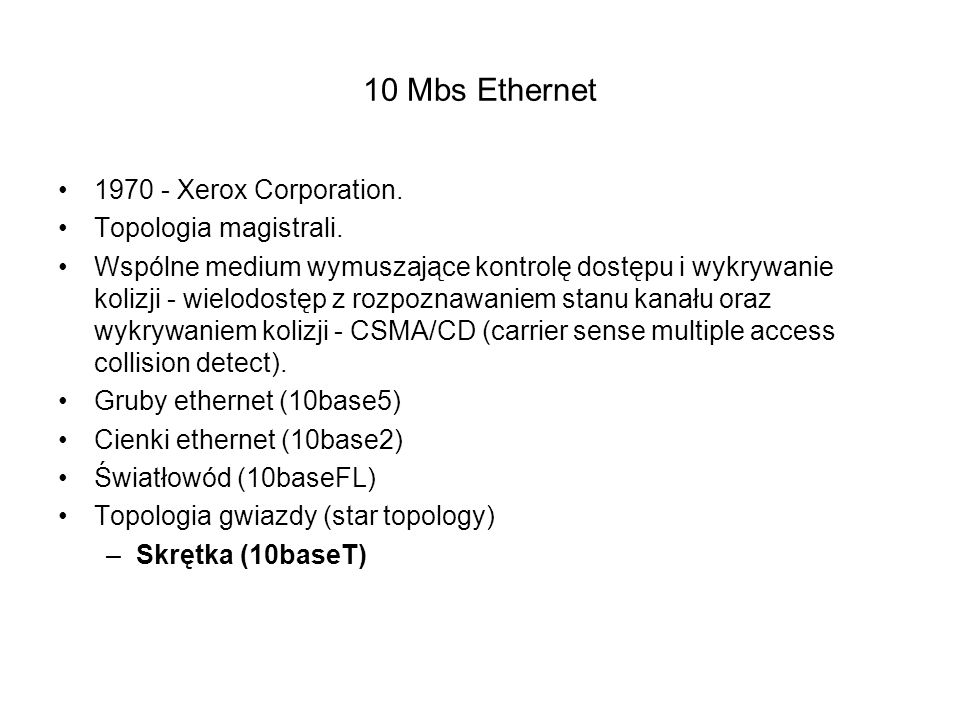 10 Mbs Ethernet 1970 - Xerox Corporation.Topologia magistrali.