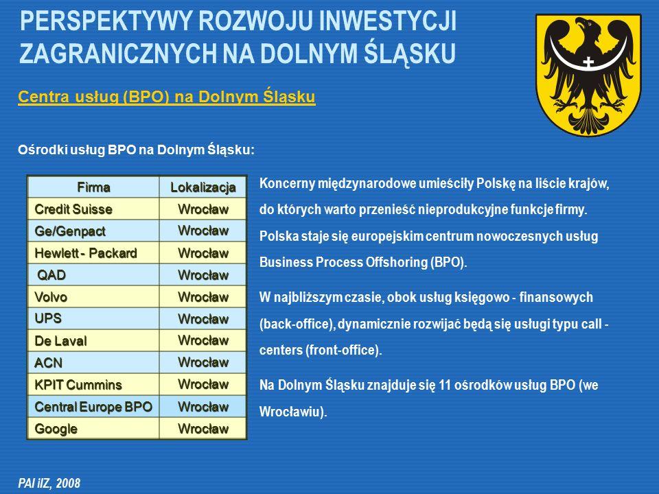 PERSPEKTYWY ROZWOJU INWESTYCJI ZAGRANICZNYCH NA DOLNYM ŚLĄSKU Koncerny międzynarodowe umieściły Polskę na liście krajów, do których warto przenieść ni