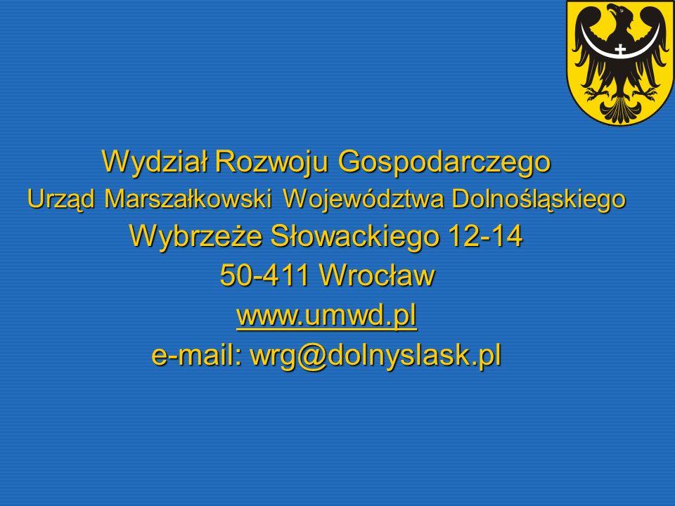 Wydział Rozwoju Gospodarczego Urząd Marszałkowski Województwa Dolnośląskiego Wybrzeże Słowackiego 12-14 50-411 Wrocław www.umwd.pl e-mail: wrg@dolnysl