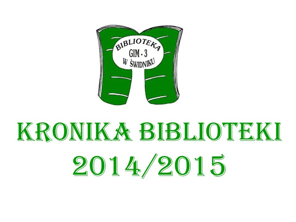 KRONIKA BIBLIOTEKI 2014/2015