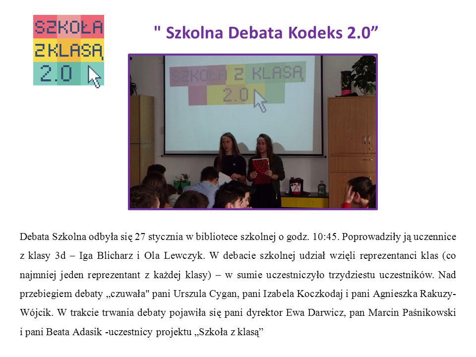 Szkolna Debata Kodeks 2.0 Debata Szkolna odbyła się 27 stycznia w bibliotece szkolnej o godz.