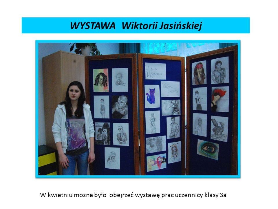 WYSTAWA Wiktorii Jasińskiej W kwietniu można było obejrzeć wystawę prac uczennicy klasy 3a