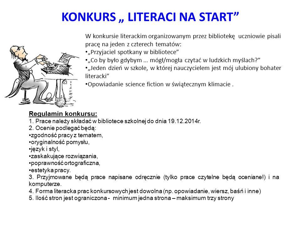"""KONKURS """" LITERACI NA START"""" W konkursie literackim organizowanym przez bibliotekę uczniowie pisali pracę na jeden z czterech tematów: """"Przyjaciel spo"""