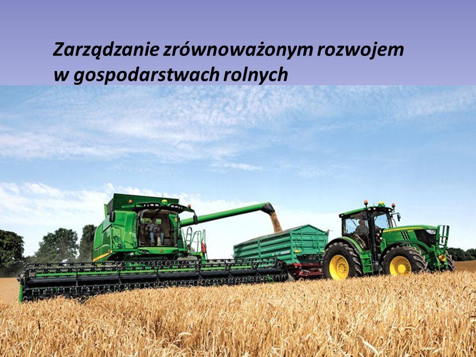 Zarządzanie zrównoważonym rozwojem w gospodarstwach rolnych