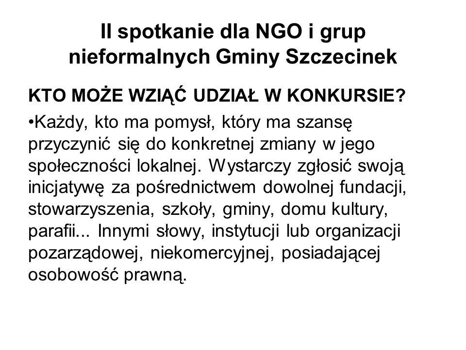 II spotkanie dla NGO i grup nieformalnych Gminy Szczecinek KTO MOŻE WZIĄĆ UDZIAŁ W KONKURSIE.