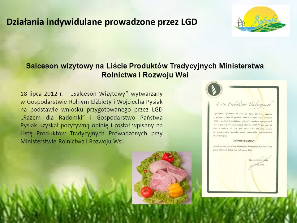 Działania indywidulane prowadzone przez LGD Salceson wizytowy na Liście Produktów Tradycyjnych Ministerstwa Rolnictwa i Rozwoju Wsi 18 lipca 2012 r.