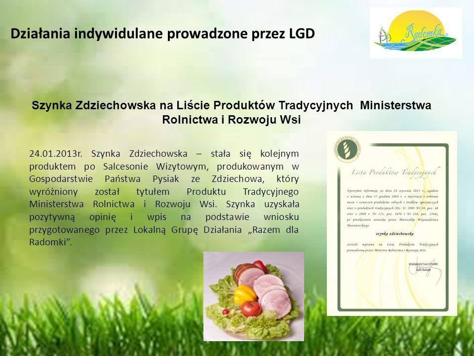 Działania indywidulane prowadzone przez LGD Szynka Zdziechowska na Liście Produktów Tradycyjnych Ministerstwa Rolnictwa i Rozwoju Wsi 24.01.2013r.