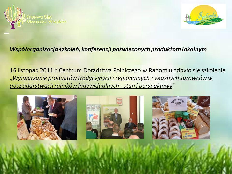 Współorganizacja szkoleń, konferencji poświęconych produktom lokalnym 16 listopad 2011 r.