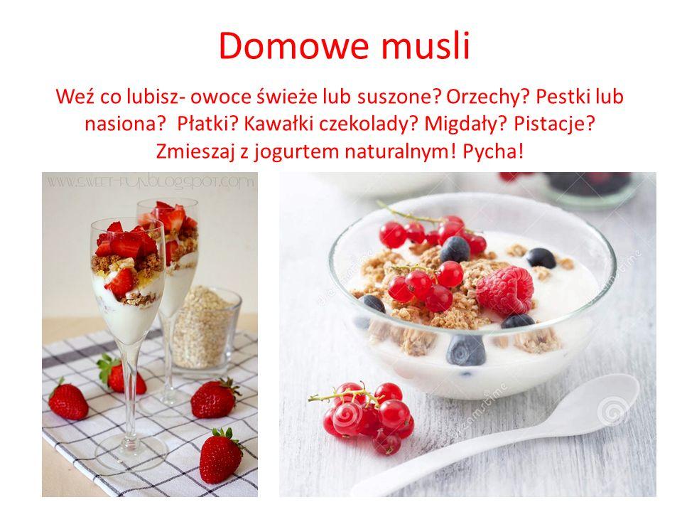Domowe musli Weź co lubisz- owoce świeże lub suszone.