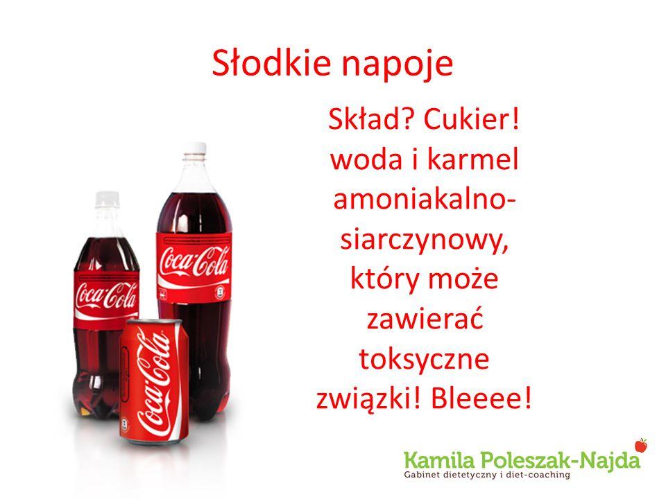 Słodkie napoje Skład.Cukier.