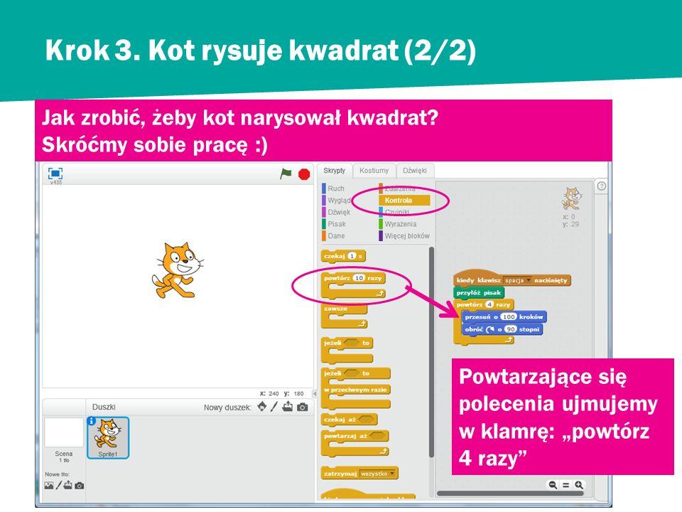 Krok 3. Kot rysuje kwadrat (1/2) Jak zrobić, żeby kot narysował kwadrat? Pokazuje profesjonalista, patrzcie uważnie i nie wykonujcie ćwiczenia. Te pol