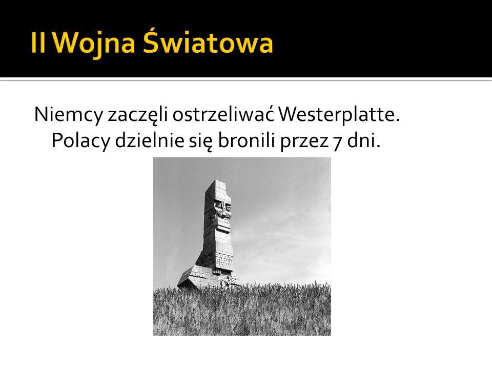 Niemcy zaczęli ostrzeliwać Westerplatte. Polacy dzielnie się bronili przez 7 dni.