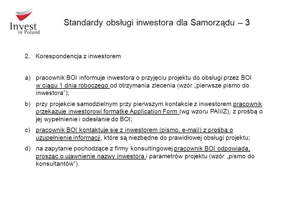 2.Korespondencja z inwestorem a)pracownik BOI informuje inwestora o przyjęciu projektu do obsługi przez BOI w ciągu 1 dnia roboczego od otrzymania zle