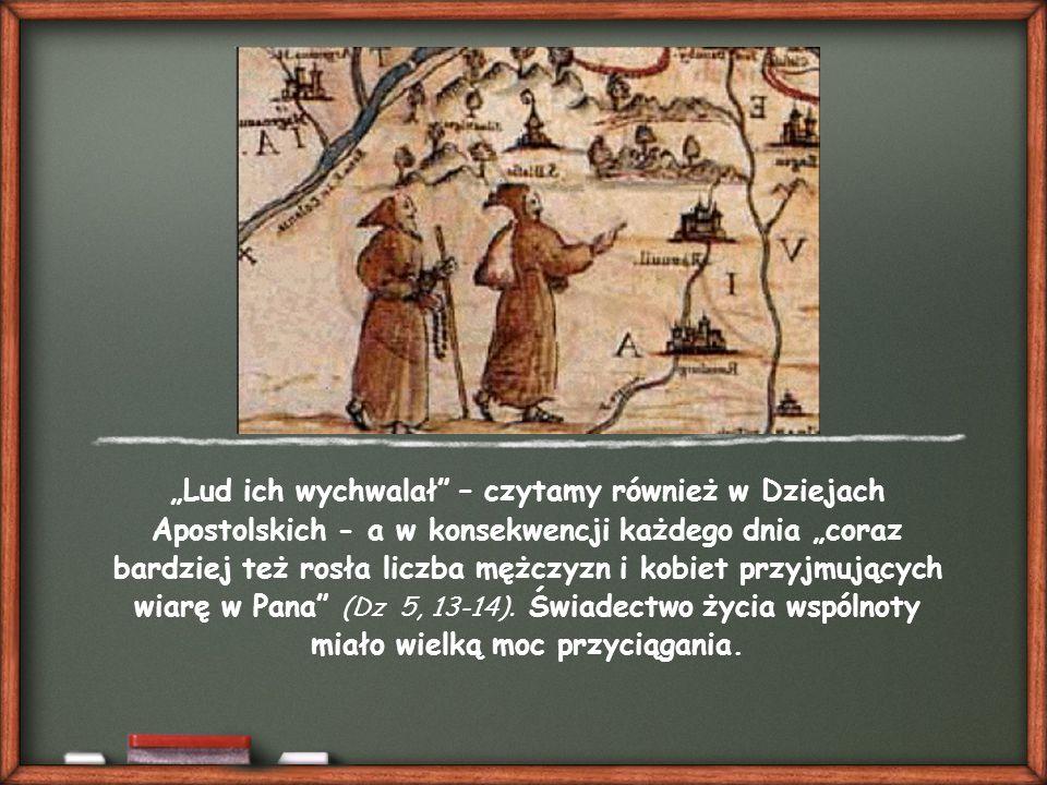 Nie tak było z pierwszymi chrześcijanami rodzącej się wspólnoty w Jerozolimie.