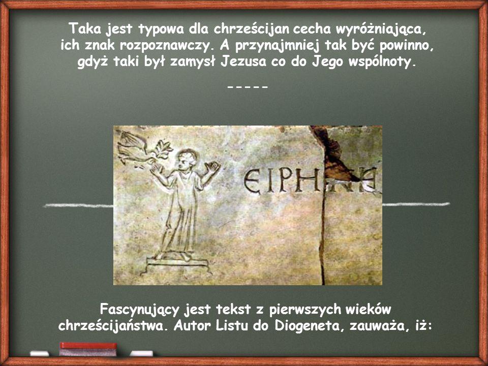 Fascynujący jest tekst z pierwszych wieków chrześcijaństwa.