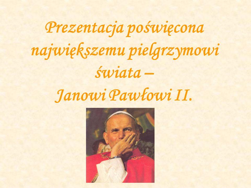 Prezentacja poświęcona największemu pielgrzymowi świata – Janowi Pawłowi II.