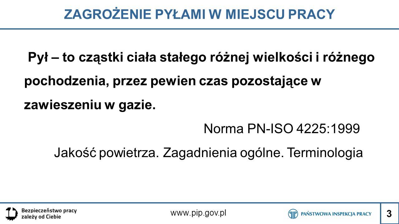 3 ZAGROŻENIE PYŁAMI W MIEJSCU PRACY www.pip.gov.pl Pył – to cząstki ciała stałego różnej wielkości i różnego pochodzenia, przez pewien czas pozostając