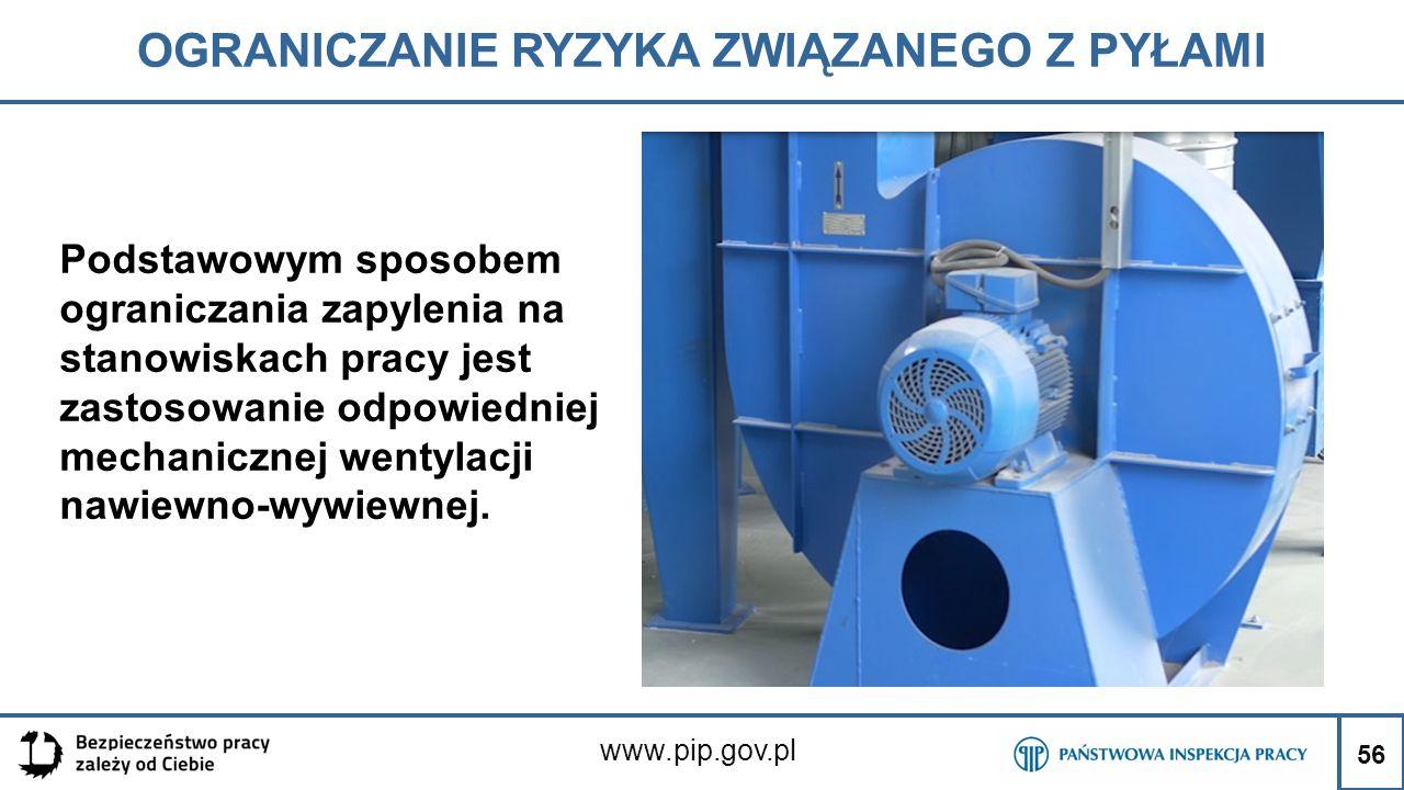 56 OGRANICZANIE RYZYKA ZWIĄZANEGO Z PYŁAMI www.pip.gov.pl Podstawowym sposobem ograniczania zapylenia na stanowiskach pracy jest zastosowanie odpowied