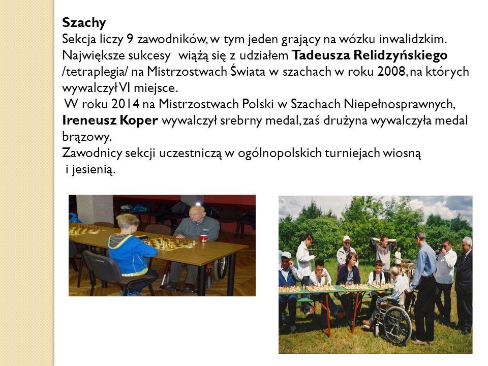 Szachy Sekcja liczy 9 zawodników, w tym jeden grający na wózku inwalidzkim. Największe sukcesy wiążą się z udziałem Tadeusza Relidzyńskiego /tetrapleg