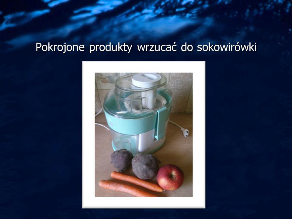 Pokrojone produkty wrzucać do sokowirówki