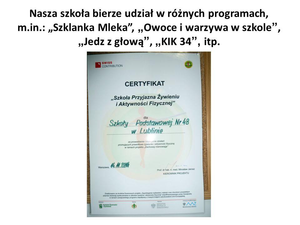 """Nasza szkoła bierze udział w różnych programach, m.in.: """"Szklanka Mleka , """" Owoce i warzywa w szkole , """" Jedz z głową , """" KIK 34 , itp."""