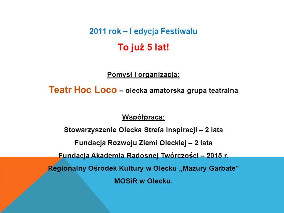 2011 rok – I edycja Festiwalu To już 5 lat.