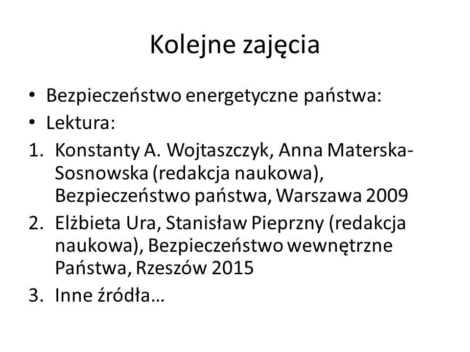Kolejne zajęcia Bezpieczeństwo energetyczne państwa: Lektura: 1.Konstanty A.