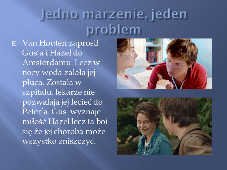  Van Houten zaprosił Gus'a i Hazel do Amsterdamu.