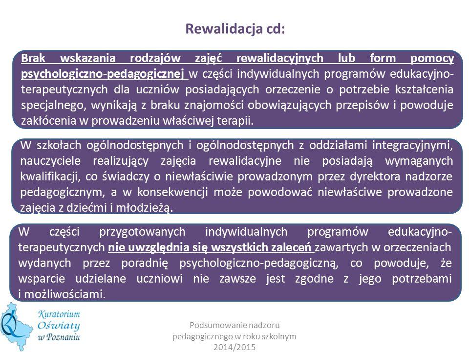 Rewalidacja cd: Brak wskazania rodzajów zajęć rewalidacyjnych lub form pomocy psychologiczno-pedagogicznej w części indywidualnych programów edukacyjn