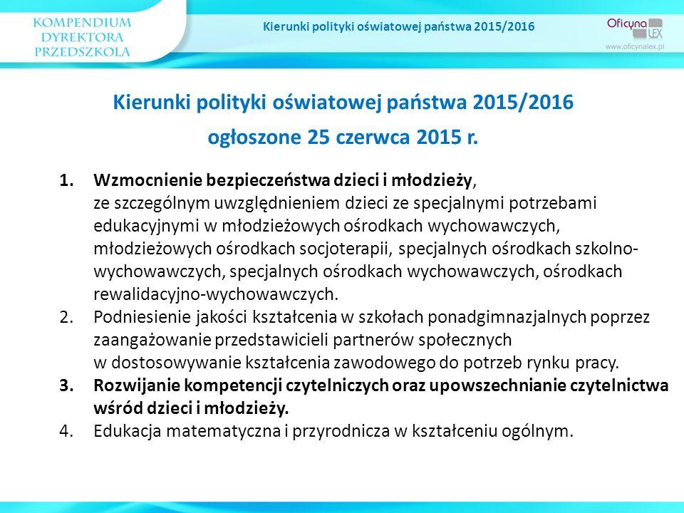 Kierunki polityki oświatowej państwa 2015/2016 Edukacja matematyczna Dziecko kończące wychowanie przedszkolne i rozpoczynające naukę w szkole podstawowej: liczy obiekty i odróżnia błędne liczenie od poprawnego; wyznacza wynik dodawania i odejmowania, pomagając sobie liczeniem na palcach lub na innych zbiorach zastępczych; ustala równoliczność dwóch zbiorów, a także posługuje się liczebnikami porządkowymi; rozróżnia stronę lewą i prawą, określa kierunki i ustala położenie obiektów w stosunku do własnej osoby, a także w odniesieniu do innych obiektów; wie, na czym polega pomiar długości, i zna proste sposoby mierzenia: krokami, stopa za stopą; zna stałe następstwo dni i nocy, pór roku, dni tygodnia, miesięcy w roku.