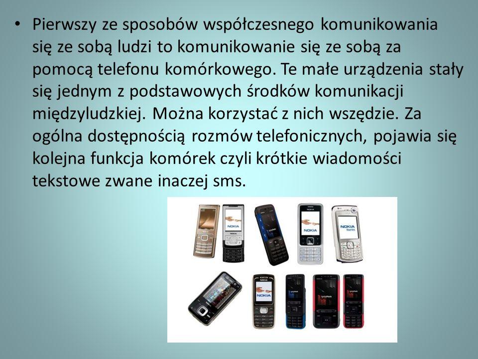 Pierwszy ze sposobów współczesnego komunikowania się ze sobą ludzi to komunikowanie się ze sobą za pomocą telefonu komórkowego. Te małe urządzenia sta